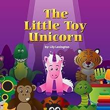 The Little Toy Unicorn (Volume 1) by Lily Lexington (2012-10-05)