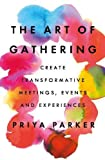 #4: The Art of Gathering: Create Transformative Meetings, Events and Experiences