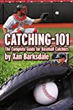 Die besten Baseball Catchers Mitts - Catching-101: The Complete Guide For Baseball Catchers Bewertungen