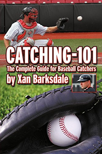 Catching-101: The Complete Guide For Baseball Catchers Armee Mitt