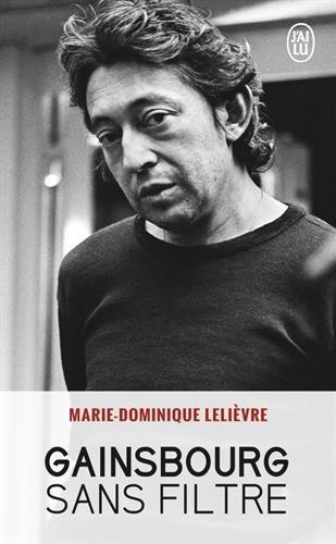 Gainsbourg sans filtre par Marie-Dominique Lelièvre