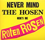 Never Mind the Hosen-Here's Die Roten Rosen (Deluxe-Edition mit Bonus-Tracks)