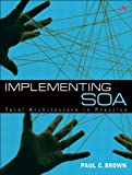 Implementing SOA: Total Architecture in Practice (TIBCO Press)