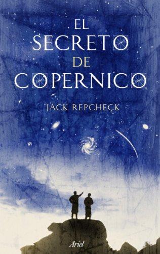 El secreto de Copérnico (Biografias Y Memorias) por Jack Repcheck
