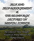 Self and Self-Management & The Edinburgh Lectures on Mental Science: The Collected