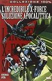 Soluzione apocalittica. L'incredibile X-Force: 1