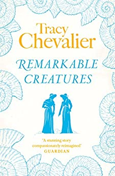 Remarkable Creatures by [Chevalier, Tracy]