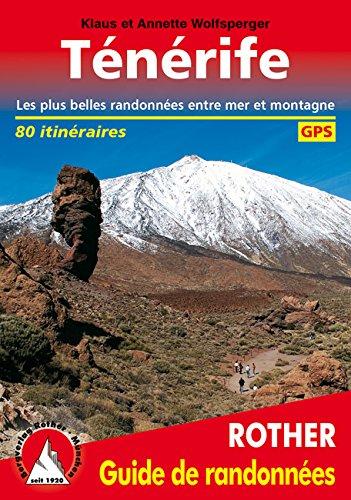 Ténérife (Teneriffa - französische Ausgabe): Les plus belles randonnées entre mer et montagne. 80 itinéraires. Avec des traces de GPS par Klaus Wolfsperger, Annette Wolfsperger