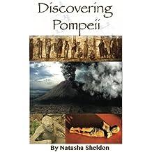 Discovering Pompeii.: Three Tours Through Pompeii's History (color edition) by Ms Natasha Sheldon (2015-01-08)