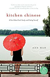 Kitchen Chinese: A Novel about Food, Family, and Finding Yourself by Ann Mah (9-Feb-2010) Paperback