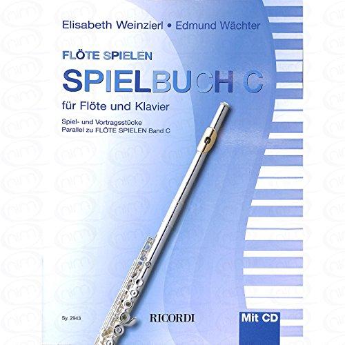 Floete spielen C - Spielbuch - arrangiert für Querflöte - Klavier - mit CD [Noten/Sheetmusic] Komponist : WEINZIERL ELISABETH + WAECHTER EDMUND - Spielen Flöte Lernen,