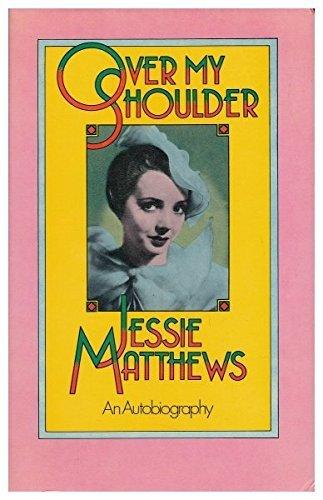 Over My Shoulder - An Autobiography by Jessie Matthews (1974-09-16)