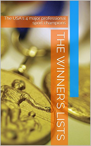 The Winner's Lists: The USA's 4 major professional sport champions (English Edition)