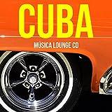 Cuba (Música Lounge CD): Música para Bailes Latinos, Musica Ambiental, Musica Relajante Lounge
