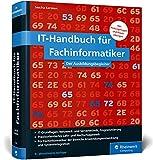 IT-Handbuch für Fachinformatiker: Ideal für die Bereiche Anwendungsentwicklung und Systemintegration. Mit vielen Prüfungsfragen und Übungen - Sascha Kersken