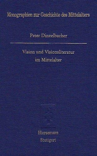 Vision und Visionsliteratur im Mittelalter (Monographien zur Geschichte des Mittelalters)
