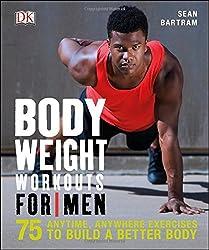 Bodyweight Workouts for Men by Sean Bartram (2015-12-01)