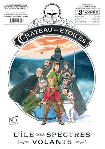 Le château des étoiles, Tome 7 : L'île des spectres volants (gazette n°7)