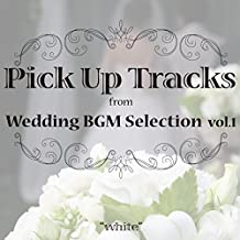 Pick Up Tracks [white] from Wedding BGM Selection vol.1