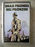 Small Felonies: Fifty Mystery Short Stories (A Thomas Dunne Book) by Bill Pronzini (1988-11-05)