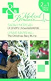Dr Zinetti's Snowkissed Bride / The Christmas Baby Bump: Dr Zinetti's Snowkissed Bride / The Christmas Baby Bump (Mills & Boon Medical)