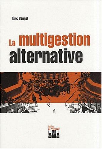 La multigestion alternative par Eric Bengel