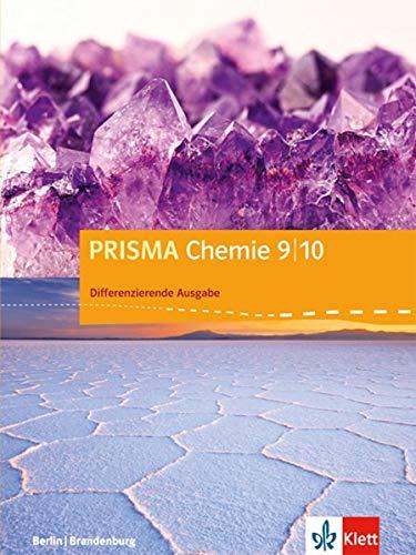 PRISMA Chemie 9/10. Differenzierende Ausgabe Berlin, Brandenburg: Schülerbuch Klasse 9/10 (PRISMA Chemie. Differenzierende Ausgabe ab 2017)