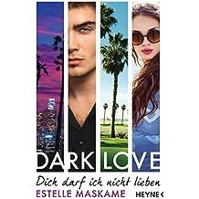 DARK LOVE - Dich darf ich nicht lieben: Roman (DARK-LOVE-Serie 1)