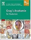 Gray´s Anatomie für Studenten: Übersetzt und herausgegeben von Friedrich Paulsen
