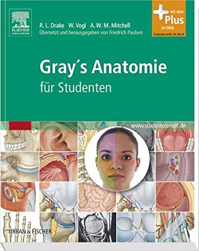 Gray´s Anatomie für Studenten: Übersetzt und herausgegeben von Friedrich Paulsen (Friedrich Paulsen)