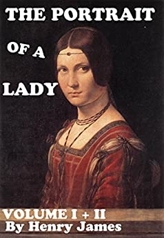 THE PORTRAIT OF A LADY (Annotated) (English Edition) von [James, Henry, Books, Good Times]