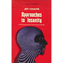 Approaches to Insanity: A Philosophical and Sociological Approach