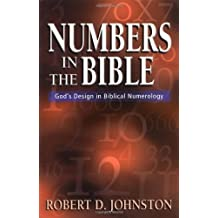 Numbers in the Bible : God's Unique Design in Biblical Numbers