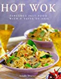 Hot Wok Cookbook: Fabulous Fast Food with Asian Flavours (The contemporary kitchen) by Linda Doeser (1999-04-17)