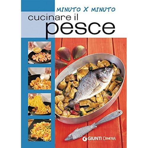 Cucinare Il Pesce (Minuto Per Minuto)