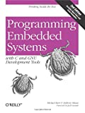 Programming Embedded Systems.: With C and GNU Development Tools