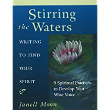 Stirring the Waters: Writing to Find Your Spirit (English Edition)