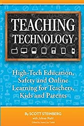 Teaching Technology: High-Tech Education, Safety and Online Learning for Teachers, Kids and Parents by Scott Steinberg (2013-02-11)