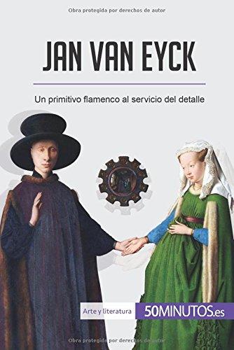 Jan van Eyck: Un primitivo flamenco al servicio del detalle por 50Minutos.es