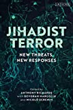 Jihadist Terror: New Threats, New Responses (English Edition)