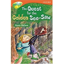 Oxford Reading Tree: Stage 13+: TreeTops: The Quest for the Golden See-Saw: Quest for the Golden See-saw