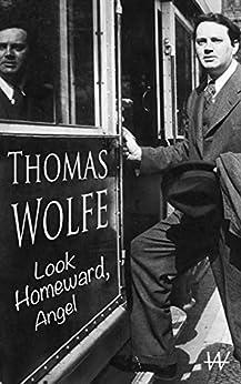 Look Homeward, Angel (English Edition) van [Wolfe, Thomas]