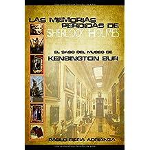 El Caso del Museo de Kensington Sur: Las Memorias Perdidas de Sherlock Holmes
