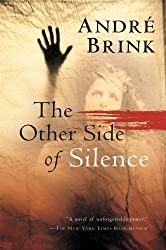The Other Side of Silence by Andre Brink (2004-03-08)