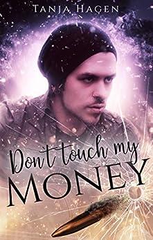 Don´t touch my money von [Hagen, Tanja]