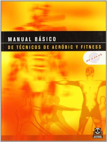 MANUAL BÁSICO DE TÉCNICOS DE AERÓBIC Y FITNESS (Bicolor) (Deportes)