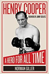 Henry Cooper: A Hero for All Time by Norman Giller (2011-10-01)