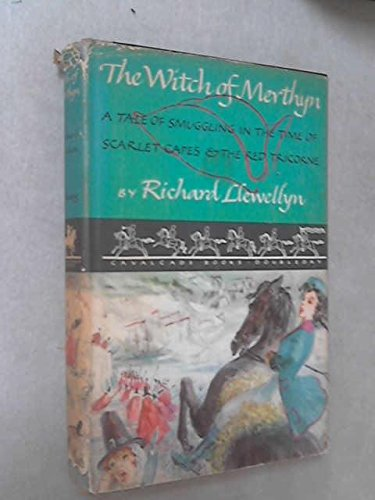The Witch of Merthyn: A Tale of Smuggling in the Time of Scarlet Capes and the Red Tricorne