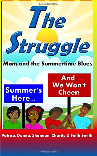 The Struggle: Mom and the Summertime Blues: Volume 1 (Loving Our Lives)