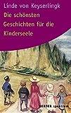 Die schönsten Geschichten für die Kinderseele (Herder Spektrum)